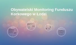 Obywatelski Monitoring Funduszu Korkowego w Łodzi