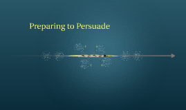 Preparing to Persuade