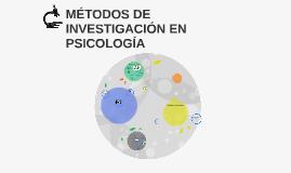 Copy of MÉTODOS DE INVESTIGACIÓN EN PSICOLOGÍA