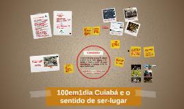 100em1dia Cuiabá e o sentido de ser-lugar
