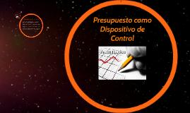 Copy of Presupuesto como Dispositivo de Control