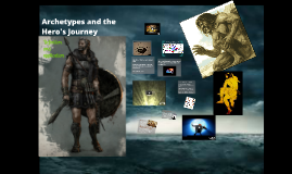 Copy of Archetypes and the Hero's Journey