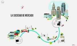 LA SOCIEDAD DE MERCADO