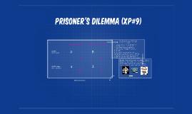 Prisoner's Dilemma (XP#9)