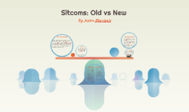 Sitcoms: Old vs New