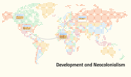 Development and Neocolonialism