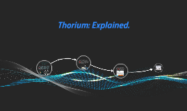 Thorium: Explained.