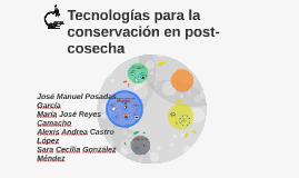 Tecnologías para la conservación en post-cosecha