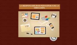 Copy of Copy of LA RESPONSABILIDAD PEDAGÓGICA DE LA DIRECCIÓN.