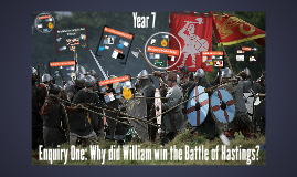 Year 7: Why did William win the Battle of Hastings?