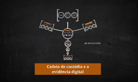 Copy of Cadeia de Custódia