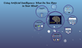 Using Artificial Intelligence: What Do You Have in Your Mind