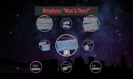 "Metaphyics: ""What Is There?"""
