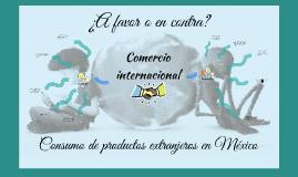 A favor o en contra del consumo de productos provenientes de otros países