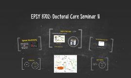 2017 EPSY 8702: Core Doc Seminar II