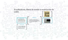Ecualizadores, filtros de sonido y modulación de audio.