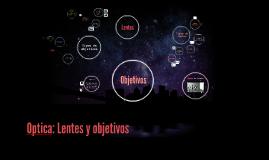 Optica: Lentes y objetivos