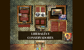 Copy of LIBERALES Y CONSERVADORES