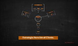 Estrategia Atención al Cliente.