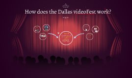 How the Dallas videoFest Works