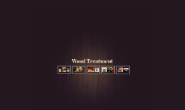 Wood Treatment