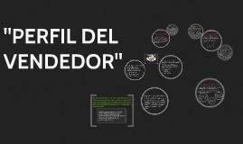 """Copy of """"PERFIL DEL VENDEDOR"""""""