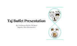 Taj Buffet Presentation Benchmark