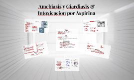 Enfermedad de Amebiasis y Giardias & Intoxicacion por Aspiri