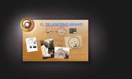 D. TELESFORO BRAVO
