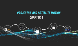 Projectile and Satellite Motion