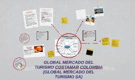 Copy of GLOBAL MERCADO DEL TURISMO COSTAMAR COLOMBIA (GLOBAL MERCADO