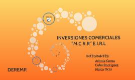 INVERSIONES COMERCIALES MCRR E.I.R.L