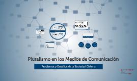 Copy of Pluralismo en los Medios de Comunicación.
