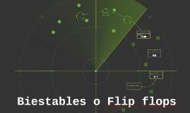 Biestables o Flip flops