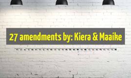 27 amendments by: Kiera & Maaike