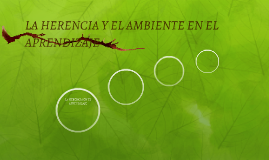 LA HERENCIA Y EL AMBIENTE EN EL APRENDIZAJE