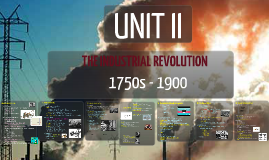 Unit II - The Industrial Revolution