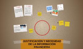 JUSTIFICACIÓN Y NECESIDAD DE LA INFORMACIÓN FINANCIERA