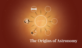 The Origins of Astronomy