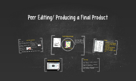 Peer Editing/ Producing a Final Product