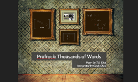 PRUFROCK IN PICTURES