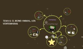 TEMA 6: EL REINO ANIMAL, LOS VERTEBRADOS
