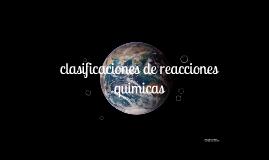 clasificaciones de reacciones quimicas