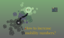 How to increase mobility numbers?