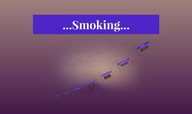 ...Smoking...