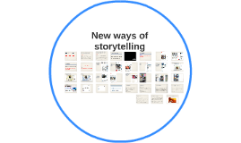 New Ways of Storytelling