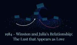 1984 – Winston and Julia's Relationship: The Lust that Appea