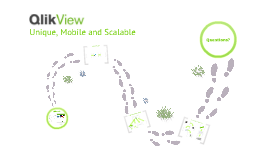 QlikView - Unique, Mobile and Scalable