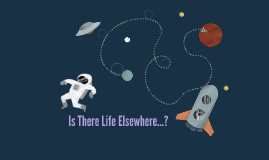 Is There Life Elsewhere...?