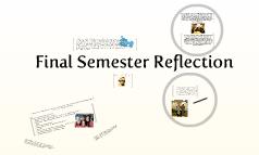 Final Semester Reflection